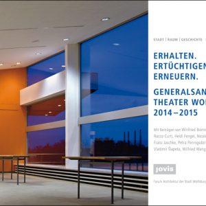 """Das Bild zeigt das Buchcover des Buches """"Erhalten. Ertüchtigen. Erneuern. Generalsanierung Theater Wolfsburg 2014-2015."""