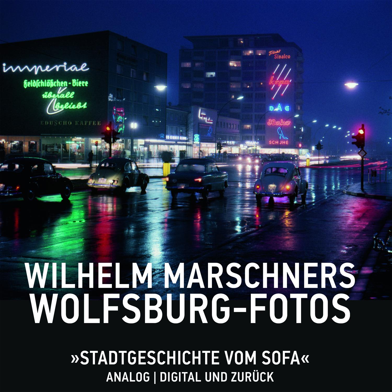 """Das Bild zeigt das Cover des Buchs """"Wilhelm Marschners Wolfsburg-Fotos"""""""